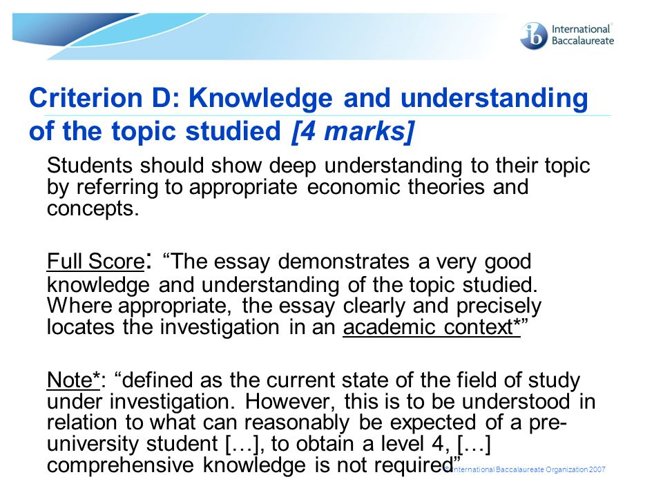 Criterion D: Knowledge and understanding of the topic studied [4 marks]